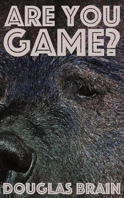Are You Game?: An adventure thriller (Hardback)