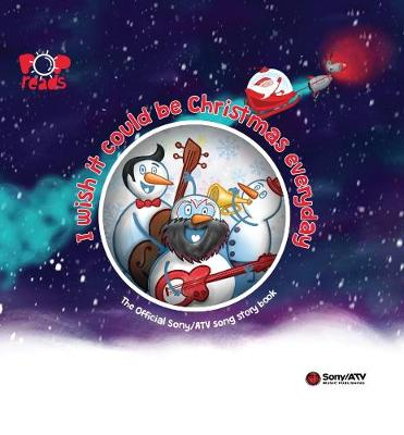 I wish it could be Christmas everyday: The Official Sony/ATV song story book (Hardback)