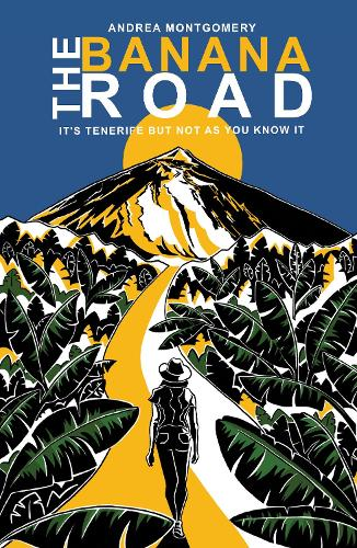 The Banana Road: It's Tenerife But Not As You Know It (Paperback)