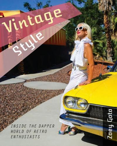 Vintage Style: Inside the Dapper World of Retro Enthusiasts (Paperback)