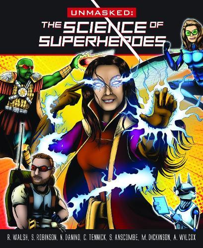 Unmasked: Science Behind Superheroes (Paperback)