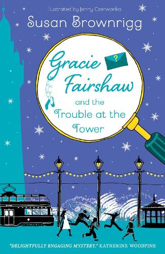 Gracie Fairshaw and the Trouble at the Tower (Paperback)