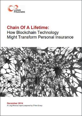 Chain Of A Lifetime: How Blockchain Technology Might Transform Personal Insurance (Paperback)