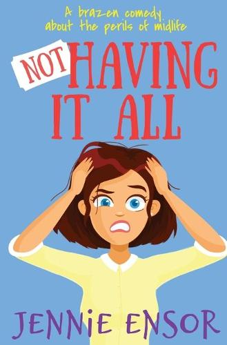 Not Having It All (Paperback)