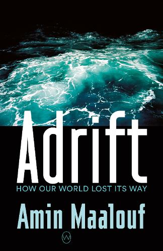 Adrift: How Our World Lost Its Way (Paperback)