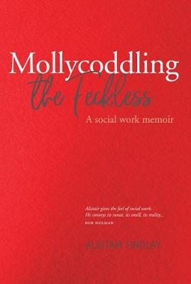 Mollycoddling the Feckless (Paperback)