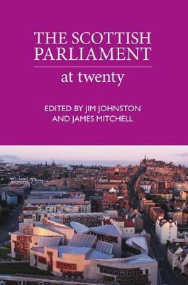 Scottish Parliament: At Twenty (Hardback)