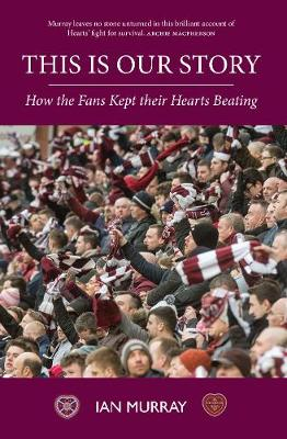 This is Our Story: How the Fans Kept their Hearts Beating (Hardback)