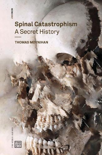 Spinal Catastrophism: A Secret History - Urbanomic / Mono (Paperback)