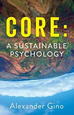Core: A Sustainable Psychology (Paperback)