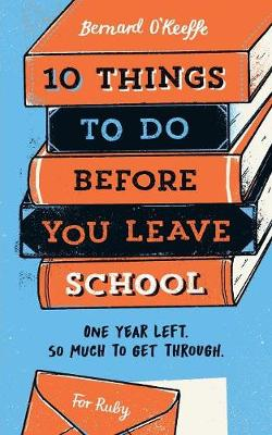 10 Things To Do Before You Leave School (Paperback)