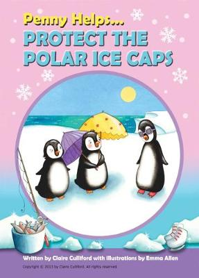 Penny Helps Protect The Polar Ice Caps (Paperback)