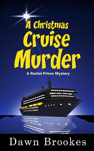 A Christmas Cruise Murder - A Rachel Prince Mystery 5 (Paperback)