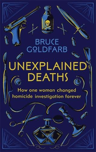 Unexplained Deaths: How one woman changed homicide investigation forever (Paperback)