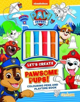 Paw Patrol - Let's Create - Pawsome Pups! (Hardback)