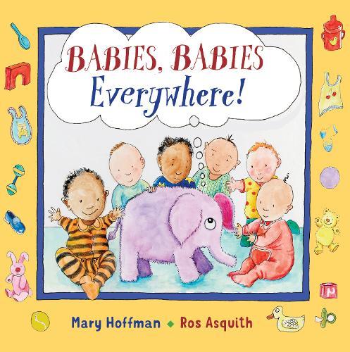 Babies, Babies Everywhere! (Hardback)