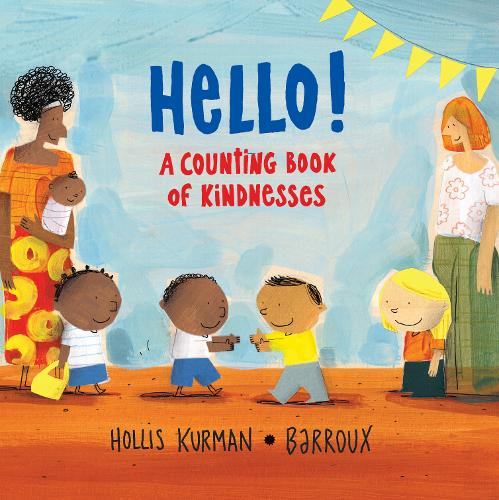 Hello!: A Counting Book of Kindnesses (Hardback)