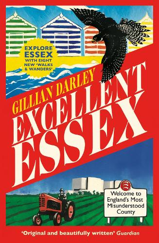 Excellent Essex: In Praise of England's Most Misunderstood County (Paperback)