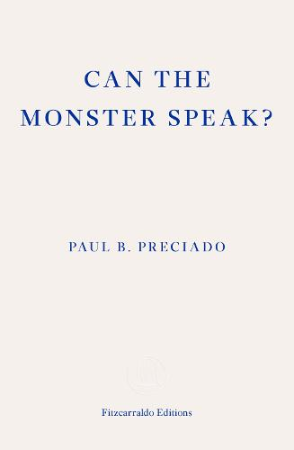Can the Monster Speak?: Report to an Academy of Psychoanalysts (Paperback)