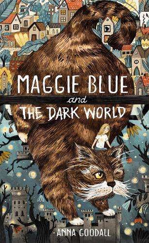Maggie Blue and the Dark World (Hardback)