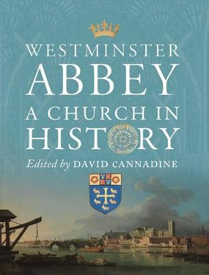 Westminster Abbey - A Church in History (Hardback)