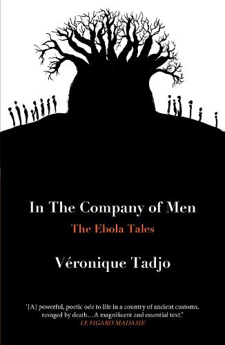 IN THE COMPANY OF MEN: The Ebola Tales (Paperback)