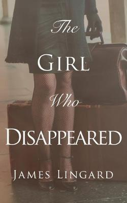 The Girl Who Disappeared (Paperback)