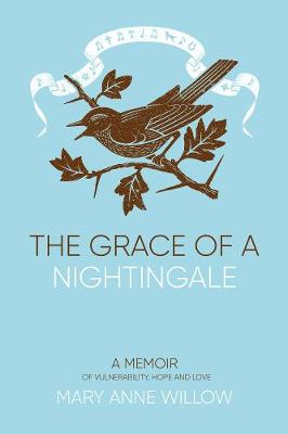 The Grace of a Nightingale 2019: No: A Memoir of Vulnerability, Hope and Love (Hardback)