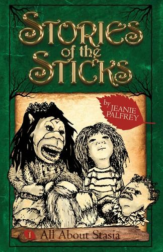 All About Stasia: Stories of the Sticks Episode One - Stories of the Sticks ONE (Paperback)