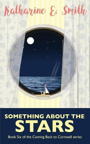 Something About the Stars: Book Six of the Coming Back to Cornwall series (Paperback)
