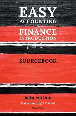 Easy Accounting and Finance Introduction Sourcebook - Easy AF Intro 1 (Paperback)