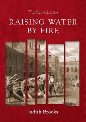 Raising water by fire: The Steam Letters (Paperback)