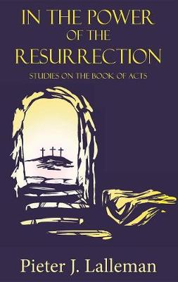 In the Power of the Resurrection: Studies on the Book of Acts (Paperback)