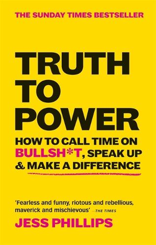 Truth to Power: 7 Ways to Call Time on B.S. (Paperback)