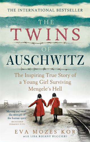 The Twins of Auschwitz: The inspiring true story of a young girl surviving Mengele's hell (Paperback)