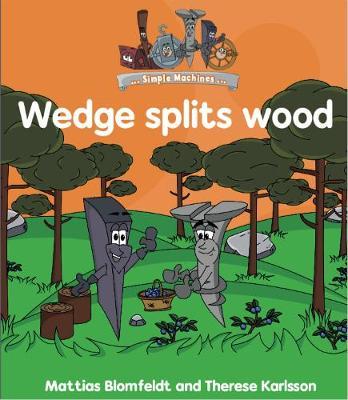 Simple Machines: Wedge splits Wood - Simple Learning (Paperback)