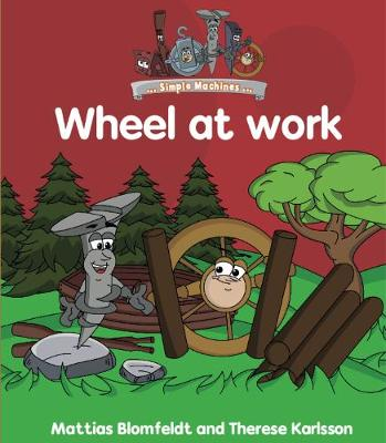 Simple Machines: Wheel at Work - Simple Learning (Paperback)