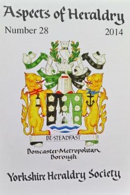 Journal of the Yorkshire Heraldry Society 2014 - Aspects of Heraldry 28 (Paperback)