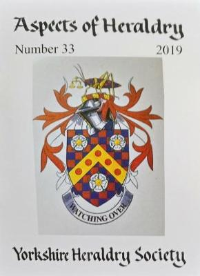 Journal of the Yorkshire Heraldry Society 2019 - Aspects of Heraldry 33 (Paperback)