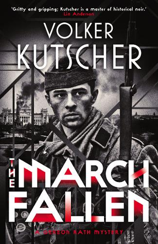 The March Fallen - A Gereon Rath Mystery (Paperback)