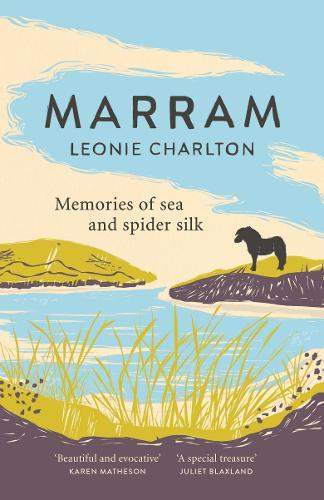Marram: Memories of Sea and Spider Silk (Hardback)