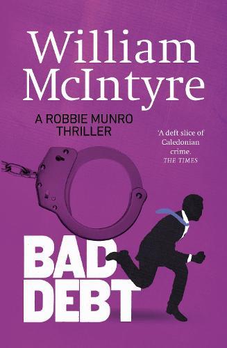 Bad Debt - A Robbie Munro Thriller (Paperback)