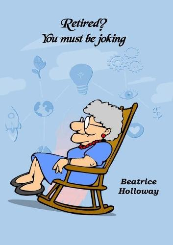 Retired! You Must Be Joking (Paperback)