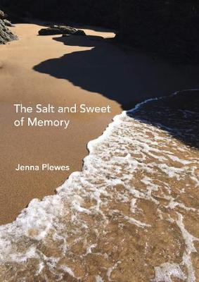 The Salt and Sweet of Memory (Paperback)