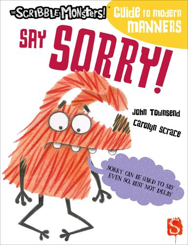 Say Sorry! - The Scribble Monsters' Guide To Modern Manners (Paperback)