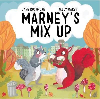 Marney's Mix-Up - Silly Squirrel Stories 1 (Paperback)