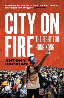 City on Fire: the fight for Hong Kong (Paperback)