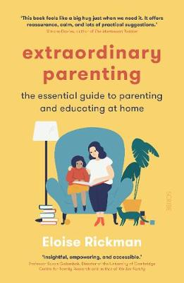 Extraordinary Parenting: the essential guide to parenting and educating at home (Paperback)