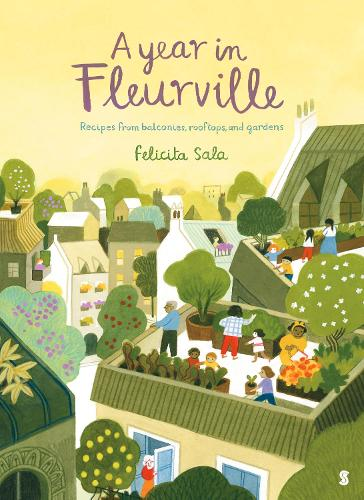 A Year in Fleurville: Recipes from balconies, rooftops, and gardens (Hardback)