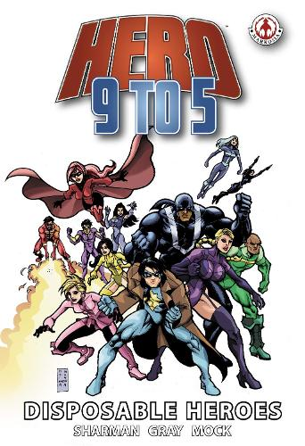 Hero 9 to 5: Disposable Heroes (Paperback)